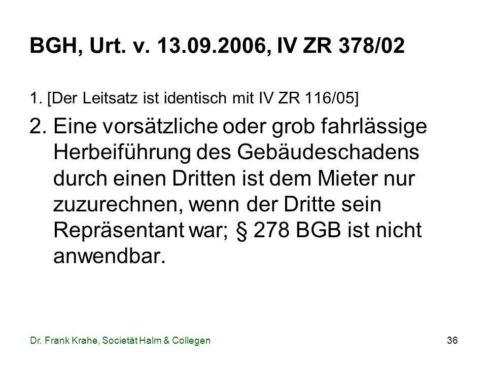 BGH, Urt. v. 13.09.2006, IV ZR 378/02 1. [Der Leitsatz ist identisch mit IV ZR 116/05]